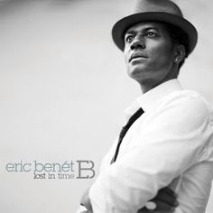 The B Side: Eric Benet - Lost In Time