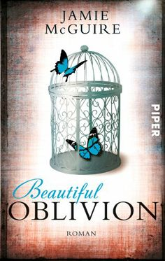 Beautiful Oblivion: Roman (Beautiful-Serie, Band 4): Amazon.de: Jamie McGuire, Henriette Zeltner: Bücher