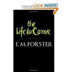 The Life to Come: And Other Stories--    Again, some of these are mature themes, but the writing is so good!    (and so so so sad)
