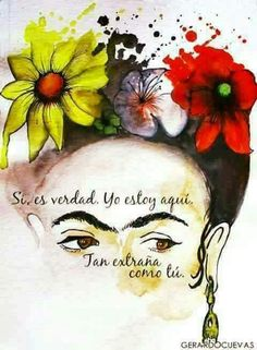 """"""" """"Yes, it's true. I'm as strange as you. Diego Rivera, Citations Frida, Frida Quotes, Kahlo Paintings, Frida Kahlo Portraits, Printable Poster, Frida Art, Mexican Artists, Mexican Folk Art"""