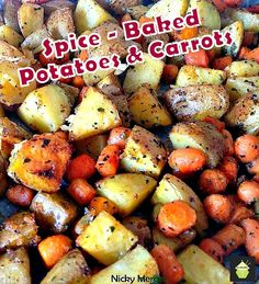Spiced - Oven Baked Potatoes Baby Carrots. A popular family recipe and very flexible with the flavors and ingredients. #sides #potatoes #baked #carrots