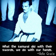 Samurai needed armor, swords and horses to get the job done. Jiu-jitsu practitioners can break two thirds of the bones in your body bare-knuckled and weaponless. ;)