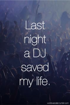 Last night a dj saved my life :) #EDMSavesLives This is a cool Pin but OMG check this out #EDM