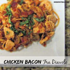 Chicken Bacon Fra Diavolo {Recipe Redux}   @BarrAndTable