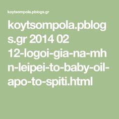 koytsompola.pblogs.gr 2014 02 12-logoi-gia-na-mhn-leipei-to-baby-oil-apo-to-spiti.html