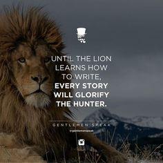 #gentlemenspeak #gentlemen #quotes #follow #life #lion #hunter #howto #closeup #inspirational #motivational #story #glory
