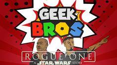 "Rogue One- A Star Wars Story Trailer #2 - ""GEEK BROS"""
