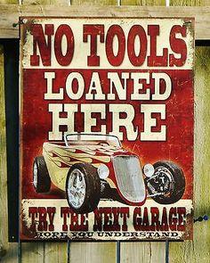 No Tools Loaned Here Tin Sign Garage Man Cave Mechanic Hot Rod Roaster S15 | eBay