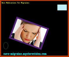 Best Medications For Migraines 203505 - Cure Migraine