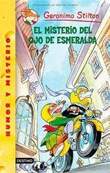 El misterio del ojo esmeralda. Gernonimo Stilton. Editorial Destino, 2008