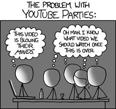 "I've never been to a ""Youtube party"" but whenever I watch youtube videos with friends this is what happens."