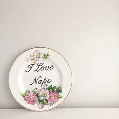 I Love Naps Vintage Spode Floral Side Plate Humor Recycled Typography print typography sign Vintage plate Vintage sign Personalised sign Personalised plate custom sign custom plate sleep bedtime