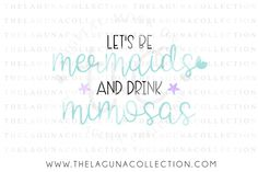 Let's be Mermaids and drink Mimosas SVG File By The Laguna Collection