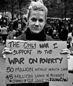 The only war I support is the war on poverty. #progressive