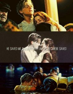 """""""but he saved me, in every way a person can be saved"""" TITANIC"""