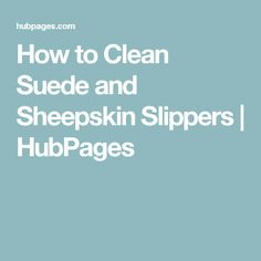 How to Clean Suede and Sheepskin Slippers