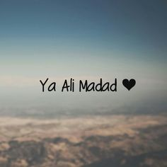 Ya Ali Madad ❤ Islam Quotes About Life, Quran Quotes Love, Islamic Love Quotes, Islamic Inspirational Quotes, Ya Hussain Wallpaper, Imam Hussain Wallpapers, Text Pictures, Islamic Pictures, Karbala Pictures