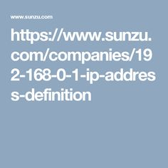 https://www.sunzu.com/companies/192-168-0-1-ip-address-definition