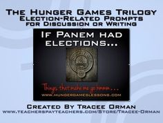 The Hunger Games Trilogy Presidential Election Activity Pack: What if Panem had elections? This packet of activities explores the possibilities and asks students to analyze which characters would be good candidates, how life in Panem would differ, and explore our current government and candidates.