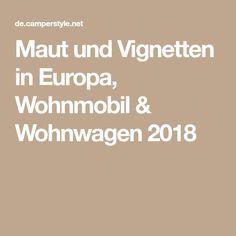 Maut und Vignetten in Europa, Wohnmobil & Wohnwagen 2018