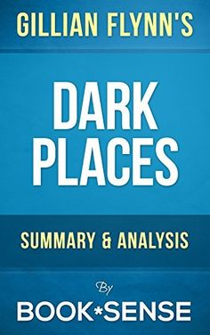 Dark Places: A Novel by Gillian Flynn | Summary & Analysis, http://www.amazon.com/dp/B00PJ2WU2K/ref=cm_sw_r_pi_awdm_1dOOvb14X37EH