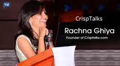 Interview With Rachna Ghiya, Founder of Crisptalks