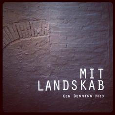 MIT LANDSKAB // Ken Denning 2013  www.galerie-kruse-flensburg.de
