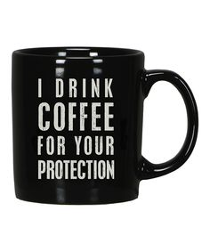 """This should be added to my morning routine... to accentuate my sign, """"Don't make me kill you I haven't had my coffee yet."""""""