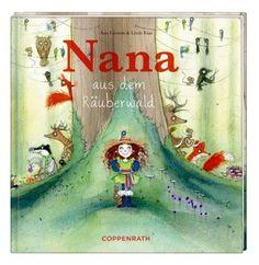 Nana aus dem Räuberwald von Ann Lootens und weiteren, http://www.amazon.de/dp/364961748X/ref=cm_sw_r_pi_dp_Fgl3tb1FBF2PJ