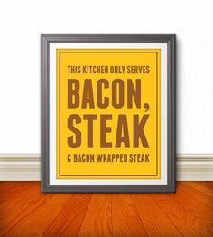 LOL!!  Bacon & Steak 8x10 Print by BentonParkPrints on Etsy, $12.00