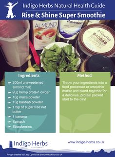 Try our Rise and Shine Super Smoothie www.indigo-herbs....