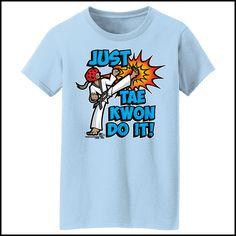 Cool Kick! - TAEKWONDO T-SHIRT - Just Tae Kwon DO IT! Cartoon - MST Taekwondo T Shirt, Life Logo, White Tees, Kicks, Tee Shirts, Cartoon, Mens Tops, Cricut Ideas, Fashion