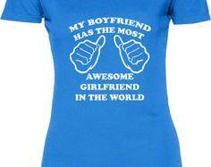 Funny My Boyfriend Has The Most Awesome Girlfriend Women's Tshirt Gift Womens T-shirt Tee Shirt Christmas Girlfriend Fun T-shirt Tee Shirt