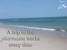 A trip to the pharmasea works every time! #Sandbridge #SandbridgeBeach #VirginiaBeach #BeachQuotes