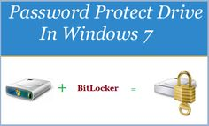Password Protect Hard Drive in windows 7 is the best way to Protect your Important data from unauthorized access. Now a days Security is primary and