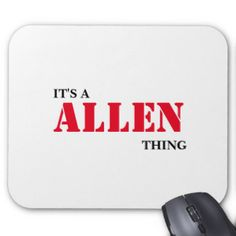 IT'S A ALLEN THING! MOUSE PAD