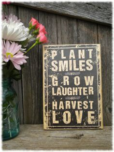 Plant Smiles Grow Laughter Harvest Love by RustyTheHermit, $16.95