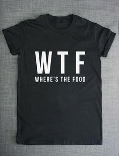 WTF Shirt Where's The Food T-Shirt por ResilienceStreetwear