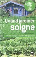 Quand jardiner soigne ! : initiation pratique aux jardins thérapeutiques, de Denis Richard - France Culture