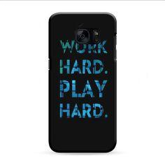 Work Hard Play Hard Samsung Galaxy S7 Edge 3D Case