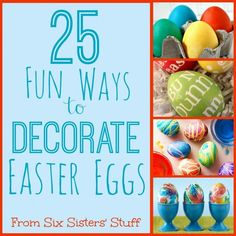 25 Fun Ways to Decorate Easter Eggs | Six Sisters' Stuff