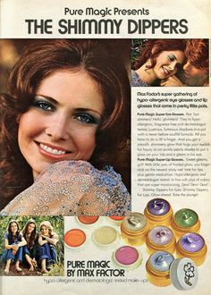 Vintage Makeup Pure Magic Shimmy Dippers by Max Factor (October 1970s Makeup, Vintage Makeup Ads, Retro Makeup, Vintage Beauty, Vintage Ads, Vintage Magazines, Vintage Stuff, Vintage Designs, Old Advertisements