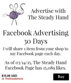 Advertise your craft supplies, handmade products or vintage items on The Steady Hand Facebook Page!!!