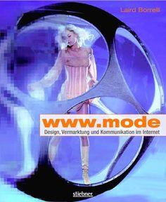 www.mode. Design, Vermarktung und Kommunikation im Internet von Laird Borrelli, http://www.amazon.de/dp/3830708297/ref=cm_sw_r_pi_dp_WNoZqb0SXN0ZM