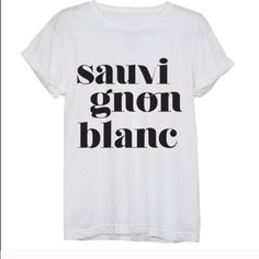 Sauvignon Blanc tee Size medium (1 available) Super cute Sauvignon Blanc tee! Material is 100% preshrunk cotton. Please measure yourself against the chart pictured prior to purchase.  Cheers! Technically a Medium but they do run small. Note: Price firm unless bundled Tops Tees - Short Sleeve