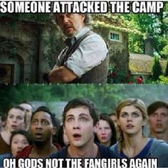 I would be their I would I would happily raid camp half blood in search for the real life percy jackson