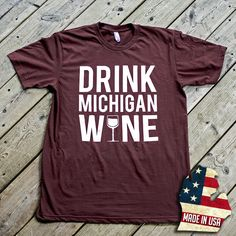 drink michigan wine.