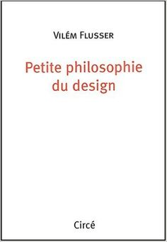Amazon.fr - Petite philosophie du design - Vilém Flusser - Livres