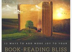 12 Ways to Add More Joy to Your Book-Reading Bliss - find tips at my website (dlkoontz). #BookLovers, #Bibliophile, #BookAddict, #Books, #GoodReads, #IReadEverywhere, #Fiction, #GreatReads, #BookNerd, #BookWorld, #AmReading