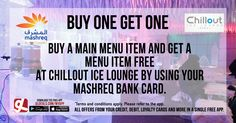 Buy a main menu item and get a menu item free at Chillout Ice Lounge by using your Mashreq Bank card. Download GL Deals app now to get more access to such offers! http://www.gldeals.com/myapp  #ChillOutLounge #MashreqBank #MashreqBankCards #App #MobileApp #AndroidApp #iOSApp #AppStore #PlayStore #Deals #Discounts #Offers #Cards #UAE #Like #Share #GLDeals  #UAEDeals #DubaiDeals #DubaiOffers #FreeApp
